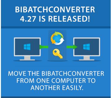Try BiBatchConverter 4.27 Now!