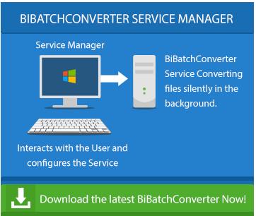 Try BiBatchConverter 4.11 Now!