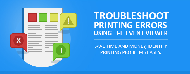 Troubleshoot Printing Errors using the Event Viewer