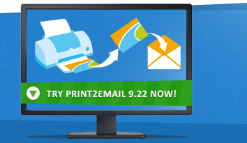 Try Print2Email 9.22 Now!