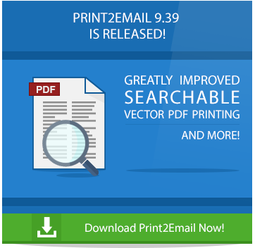 Try Print2Email 9.39 Now!
