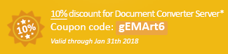 10% discount for Document Converter Server! Coupon code: gEMArt6